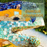 Enrique Granados: The Best of Martin Jones