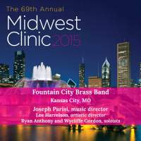 2015 Midwest Clinic: Fountain City Brass Band (Live)