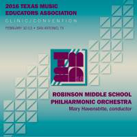 2016 Texas Music Educators Association (TMEA): Robinson Middle School Philharmonic Orchestra [Live]