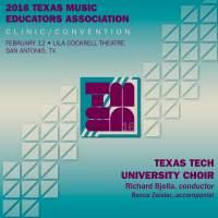 2016 Texas Music Educators Association (TMEA): Texas Tech University Choir [Live]