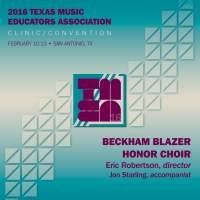 2016 Texas Music Educators Association (TMEA): Beckham Blazer Honor Choir [Live]