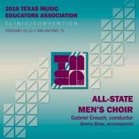 2016 Texas Music Educators Association (TMEA): All-State Men's Choir (Live)
