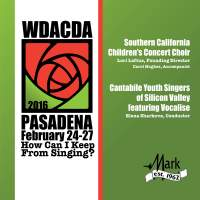2016 American Choral Directors Association, Western Division (ACDA): Southern California Children's Concert Chorus & Cantabile Youth Singers of Silicon Valley [Live]