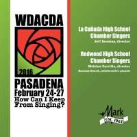2016 American Choral Directors Association, Western Division (ACDA): La Cañada High School Chamber Singers & Redwood High School Chamber Singers [Live]