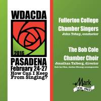 2016 American Choral Directors Association, Western Division (ACDA): Fullerton College Chamber Singers & Bob Cole Conservatory Chamber Choir [Live]