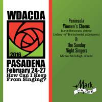 2016 American Choral Directors Association, Western Division (ACDA): Peninsula Women's Chorus & The Sunday Night Singers [Live]