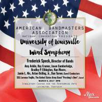 2017 American Bandmasters Association (ABA): University of Louisville Wind Symphony [Live]