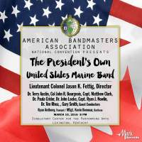2017 American Bandmasters Association (ABA): The President's Own United States Marine Band [Live]