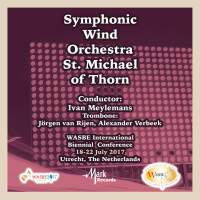 2017 WASBE Utrecht, Netherlands: Symphony Wind Orchestra St. Michael of Thorn (Live)