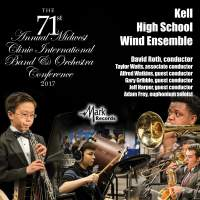2017 Midwest Clinic: Kell High School Wind Ensemble (Live)