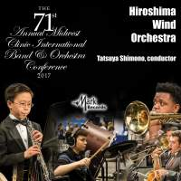 2017 Midwest Clinic: Hiroshima Wind Orchestra (Live)