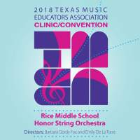 2018 Texas Music Educators Association (TMEA): Rice Middle School Honor String Orchestra [Live]