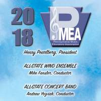 2018 Pennsylvania Music Educators Association (PMEA): All-State Wind Ensemble & All-State Concert Band [Live]