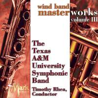 Wind Band Masterworks, Vol. 3