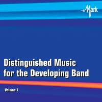 Distinguished Music for the Developing Band, Vol. 7