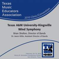 2010 Texas Music Educators Association (TMEA): Texas A&M University-Kingsville Wind Symphony