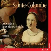 Sainte-Colombe - Complete Works for Two Viols, Volume 1