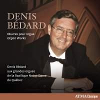 Denis Bédard: Organ Works