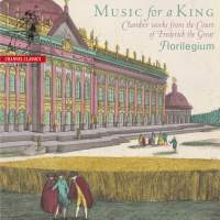 Music for a King  Chamber Works from the Court of Frederick the Great