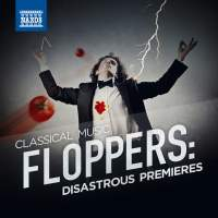 Classical Music Floppers: Disastrous Premieres