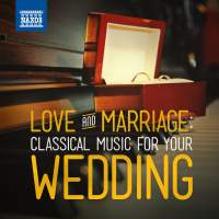 Love & Marriage: Classical Music for Your Wedding