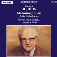 Eugen Suchon: Metamorphosis & Suite Balladesque