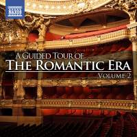 A Guided Tour of the Romantic Era, Vol. 2