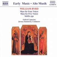 Byrd: Masses for four & five voices and Infelix ego