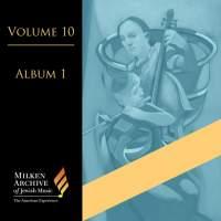 Volume 10, Album 1 - Joseph Achron, Frederick Jacobi & Julius Chajes