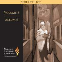 Milken Archive Digital Vol. 3 Album 6: Seder t'fillot – Traditional & Contemporary Synagogue Services