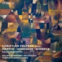 Martin, Honegger & Schoeck: Three Cello Concertos
