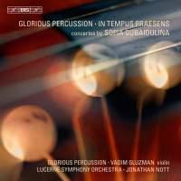 Gubaidulina: In tempus praesens & Glorious Percussion