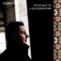 Peter Mattei: A Kaleidoscope