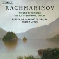 Rachmaninov: Symphonic Dances, The Isle of the Dead & The Rock