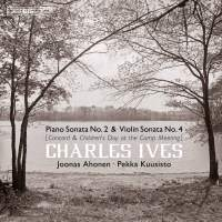 Ives: Piano Sonata No. 2 & Violin Sonata No. 4
