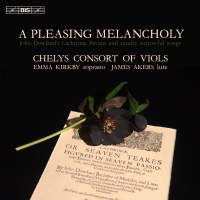 A Pleasing Melancholy: Works by Dowland & Others