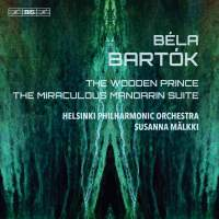 Bartók: The Wooden Prince & The Miraculous Mandarin Suite