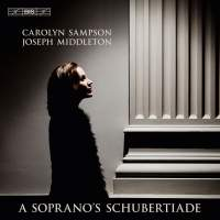Carolyn Sampson – A Soprano's Schubertiade
