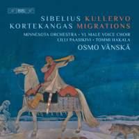Sibelius: Kullervo & Kortekangas: Migrations (out 3rd March)