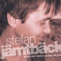 Jamtback, Stefan: Sa mycket mera lyckad an jag