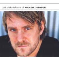 Johnson, Michael: Allt vi skulle kunna bli