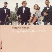 Peteris Vasks: String Quartets Nos. 2 and 3