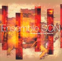 Ensemble SON: To Hear with the Mouth
