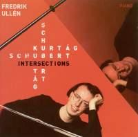 Intersections - Music by Schubert & Kurtág
