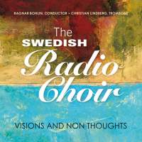 The Swedish Radio Choir: Visions and Non Thoughts