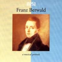 Franz Berwald – A Musical Portrait