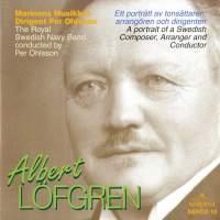Albert Löfgren: A Portrait of a Swedish Composer, Arranger & Conductor