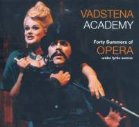 Vadstena Academy: 40 Summers of Opera