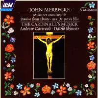 Merbecke: Missa per arma iustitie and other works