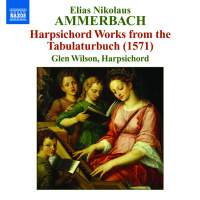 Ammerbach: Harpsichord Works from the Tabulaturbuch (1571)
